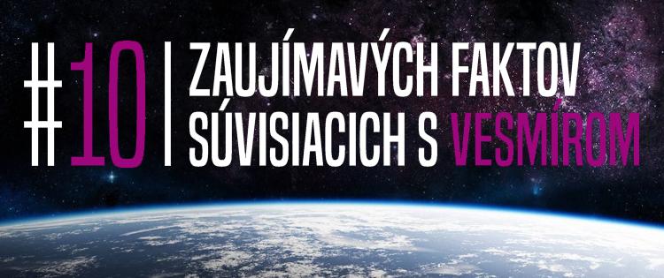 Vesmír: 10 faktov, o ktorých si pravdepodobne netušil